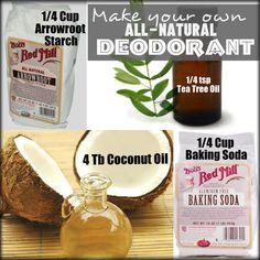 1/4 Cup of Baking Soda (neutralizes odor) 1/4 Cup of Arrowroot starch (absorbs moisture) 4 Tb Coconut Oil (anti-bacterial and moisturizing) 1/4 tsp Tea Tre