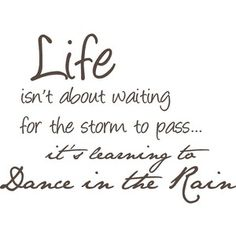 148 Best Rain Dance In It Images Thoughts Truths Inspiring Quotes