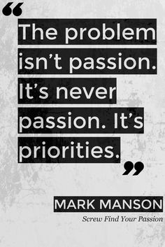 Screw finding your passion. screw finding your passion career quotes, goal Real Quotes, Words Quotes, Quotes To Live By, Life Quotes, Sayings, Career Quotes, Leadership Quotes, Inspiring Quotes About Life, Inspirational Quotes