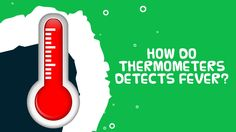 Interesting Facts About Thermometer   How Thermometer Detects Fever?