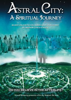 Astral City: A Spiritual Journey (2010) tells the story of Andre Luiz, a successful doctor who experiences an enlightening spiritual awakening after his death. When he wakes up in the spiritual world, he embarks on a new journey of self-discovery and transformation, from his first days in a dimension of pain and suffering, until when he is rescued and taken to a spiritual city in the upper layers of the Earth's atmosphere. See the trailer: https://www.youtube.com/watch?v=aAKXdNNLZXk