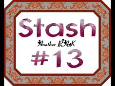 Cross Stitch Flosstube #32 RAK Stash 13