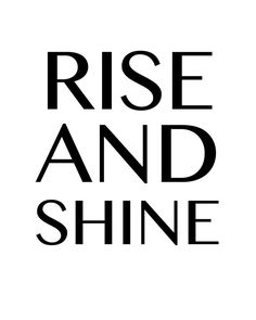 Rise and Shine -  Rise and Shine. A beautiful quote to bright up your day, packaged in a modern and professional design for multiple uses. Print it and hang it on your wall to remind yourself daily, or gift it to loved ones. This eye-catching design will make anybody pause for a second and reflect.  art collectibles digital prints digital art print printable wall art typography art print quote art print quote poster print canvas quote art inspirational art black and whit