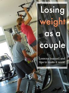 Losing Weight as A Couple: Lessons Learned and Tips to make it happen and make everyone happy