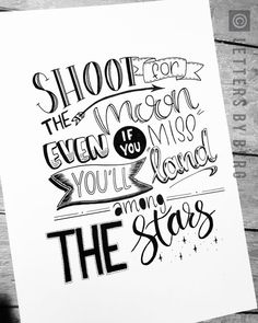 ✨Shoot for the moon, even if you miss, you'll land among the stars ✨ Handlettering quote
