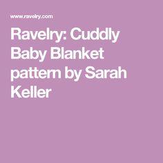 Ravelry: Cuddly Baby Blanket pattern by Sarah Keller