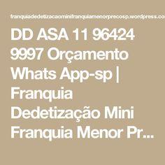 DD ASA 11 96424 9997 Orçamento Whats App-sp   Franquia Dedetização Mini Franquia Menor Preço SP