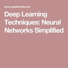 Deep Learning Techniques: Neural Networks Simplified