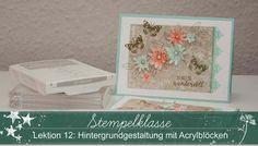 Stempelklasse #12 ~ Hintergrundgestaltung mit Acrylblöcken