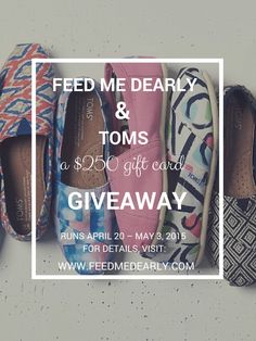 TOMS x FEED ME DEARLY a $250 gift card giveaway