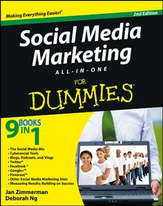 SOCIAL MEDIA MARKETING ALL-IN-ONE FOR DUMMIES.  Guide to social media marketing that covers the newest vehicles, including Groupon and Rue La La, location-based services like Foursquare, and new social networking sites like Google+ and Pinterest. Checklists, case studies, and examples will help you decide the best places to spend your marketing dollars, and you'll learn about valuable social media tools and analytics methods that can help you assess the success of your efforts.