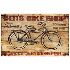 """Bike Shop Wall Art. Something like this would be perfect for our outbuilding if we ever get it fixed up. Not the """"Ben"""" part, though."""
