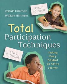 Total Participation Techniques presents dozens of ways to engage K–12 students in active learning and allow them to demonstrate the depth of their knowledge and understanding.