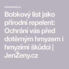 Bobkový list jako přírodní repelent: Ochrání vás před dotěrným hmyzem i hmyzími škůdci | JenŽeny.cz