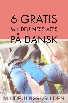 Leder du efter en gratis mindfulness-app med øvelser på dansk? Der findes efterhånden en række gode gratis mindfulness-apps på dansk - se de 5 bedste her.