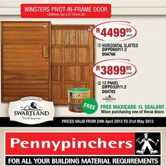 Come to Pennypinchers and get your Winsters Pivot-in-Frame Door. Receive a free Maxicare 1l Sealant with your purchase of one of these doors