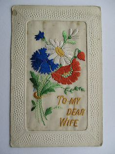 EMBROIDERED SILK POSTCARD - BUNCH OF FLOWERS - TO MY DEAR WIFE