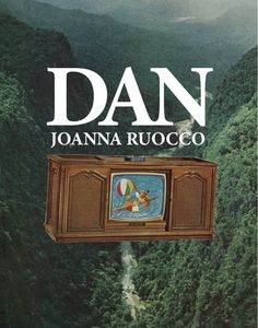 FICTION: Dan by Joanna Ruocco