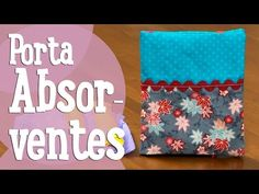 Porta Absoreventes - Costura Comigo - YouTube