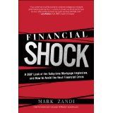 Financial Shock: A 360º Look at the Subprime Mortgage Implosion, and How to Avoid the Next Financial Crisis (Hardcover)By Mark M. Zandi