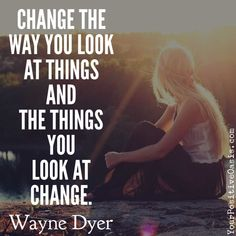 wayne dyer quotes - Google Search Change Quotes, Quotes To Live By, Me Quotes, Motivational Quotes, Inspirational Quotes, Attitude Quotes, Wisdom Quotes, Wayne Dyer Zitate, Positive Thoughts