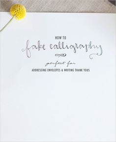how to 'fake' calligraphy and tips on writing pretty (