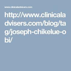 http://www.clinicaladvisers.com/blog/tag/joseph-chikelue-obi/