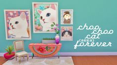 Choo Choo Cat (sees) ForeverYup, more cat wall art from me! Can you tell I'm getting desperate for a pets expansion? So I recently discovered Choo Choo Cat, and I gotta say I'm a little obsessed. I...
