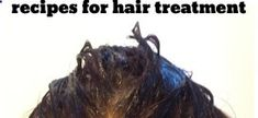 Amazing homemade recipes for hair treatment