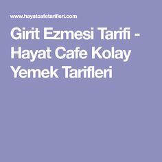 Girit Ezmesi Tarifi - Hayat Cafe Kolay Yemek Tarifleri