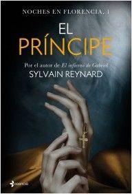 Noches en Florencia, 1. El príncipe, de Sylvain Reynard. Una breve novela que hace de puente entre la saga «El infierno de Gabriel» y «Noches en Florencia»...