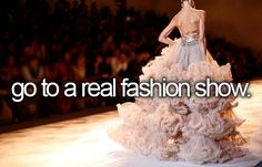 Getting to watch a real fashion show would be an amazing opportunity as fashion, design, and modeling has always been both hobbies and interests.