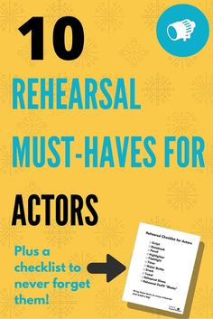 10 Rehearsal Must-Haves for Actors. Get ready for rehearsal with this downloadable checklist. Click through to read more.