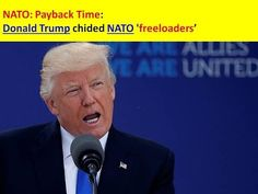 NATO Payback Time: Donald Trump chided NATO 'freeloaders': 23 of 28  are...