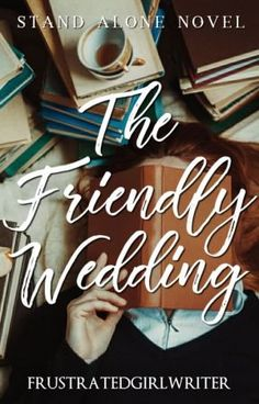 The Friendly Wedding (Season 1 & - [Published by PHR] by C. Wattpad, Standing Alone, Pocket Books, Read News, Romance Books, Wedding Season, Season 1, Cover Design, Novels