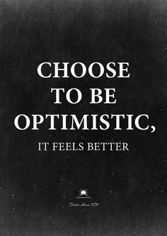 Dalai Lama Choose To Be Optimistic It Feels Better Optimism Printable Quote Happy Thoughts QuotesThink Positive