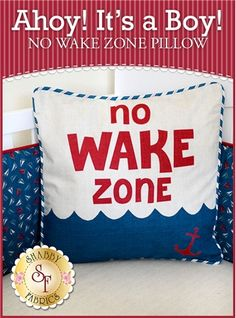 "Ahoy! It's A Boy! No Wake Zone Pillow Kit From part of the Ahoy! It's a Boy! Nursery Series comes an absolutely adorable pillow sham! It features the words ""No Wake Zone"". It will make the perfect accent to the Ahoy! It's A Boy! Quilt. Pillow measures 16"" x 16""."