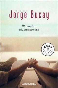 El camino del encuentro Jorge Bucay
