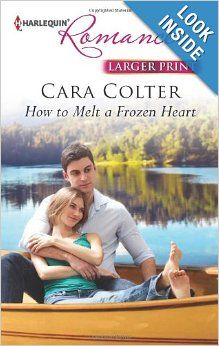 How to Melt a Frozen Heart (Harlequin Romance): Cara Colter: 9780373742493: Amazon.com: Books