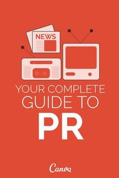 Your Complete Guide to PR http://blog.canva.com/complete-guide-pr/