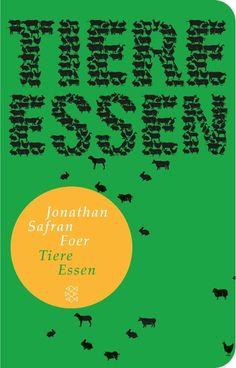 """Buch von Jonathan Safran Foer:""""Tiere essen"""", ein Klassiker"""