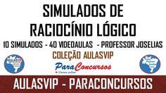 Simulados de Raciocínio Lógico Online – Coleção AulasVip - 10 simulados de Raciocínio Lógico resolvidos em 40 videoaulas