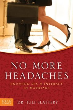 No More Headaches: Enjoying Sex & Intimacy in Marriage – by Juli Slattery - Unveiled Wife Online Book Store Intimacy In Marriage, Marriage Advice, Marriage Box, Saving A Marriage, Marriage And Family, Happy Marriage, Unveiled Wife, Christian Marriage, Christian Women