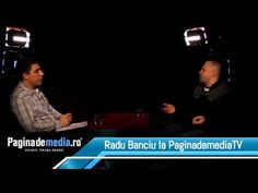 Radu Banciu la Interviurile PaginademediaTV - Inregistrarea integrala - YouTube