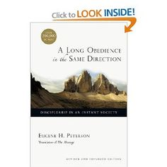 """A Long Obedience in the Same Direction by Eugene Peterson: """"Faith develops out of the most difficult aspects of our existence, not the easiest.""""  Eugene Peterson"""