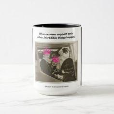 Women supporting women..incredible mug - vintage gifts retro ideas cyo