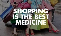 Shopping is the best medicine. Qvc Shopping, Online Makeup Shopping, Shopping Humor, Shopping Quotes, Cheap Online Shopping, Medicine Quotes, Was Ist Pinterest, Shop Till You Drop, I Can Relate