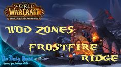 WoW: Warlords of Draenor | WoD Zones - Frostfire Ridge | TDGMMO