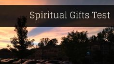 Spiritual Gifts Test – Take Your Test Now!