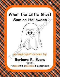 What the Little Ghost Saw on Halloween from Its About Time Teachers on TeachersNotebook.com -  (14 pages)  - Emergent reader book with controlled vocabulary, predictable patterns, and pictorial support of the text.  Create by a Reading Recovery/1st grade teacher.  $ #Halloween #emergentreader #ELA #reading